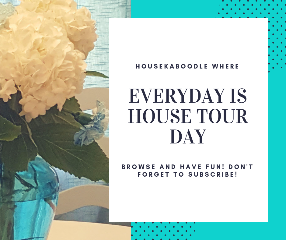 Housekaboodle - WHERE EVERYDAY IS HOUSE TOUR DAY