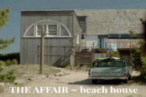 Alison's Beach House Showtime's The Affair - Housekaboodle