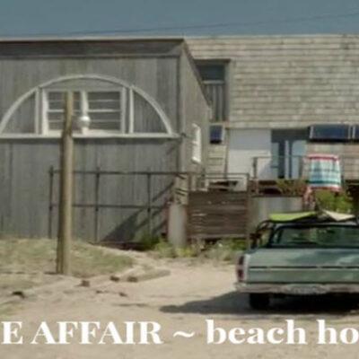 Alison's Beach House Showtime's The Affair - Housekaboodle