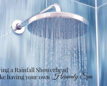 Having a Rainfall Showerhead is like having your own Heavenly Spa 3