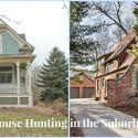 House Hunting in the Suburbs: Two Houses Pick Just One!