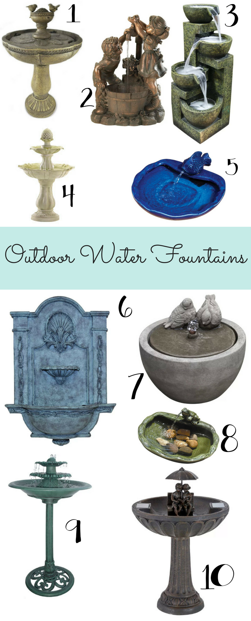 Outdoor Fountains: Do you want the calming sound of a water fountain right in your own home? They're for your patio, garden, and even indoor tabletops. There is no reason we cannot enjoy a mini-vacation at our home with water fountains.